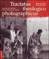 Tractatus theologico photographicus. Ispirato alla Summa di San Tommaso d'Aquino