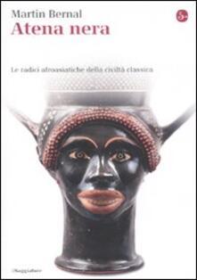 Atena nera. Le radici afroasiatiche della civiltà classica - Martin Bernal - copertina