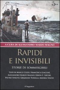 Libro Rapidi e invisibili. Storie di sommergibili