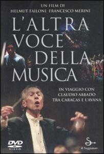 Libro L' altra voce della musica. Il viaggio con Claudio Abbado tra Caracas e l'Avana. Con DVD Helmut Failoni , Francesco Merini
