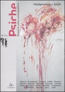 Psiche. Rivista di cultura psicoanalitica (2006). Vol. 2: Onnipotenza e limiti.