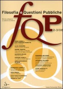FQP. Filosofia e questioni pubbliche. (2006) Vol. 2-3 - copertina