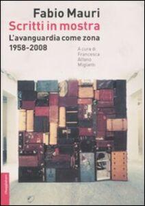 Foto Cover di Scritti in mostra. L'avanguardia come zona. 1958-2008, Libro di Fabio Mauri, edito da Il Saggiatore