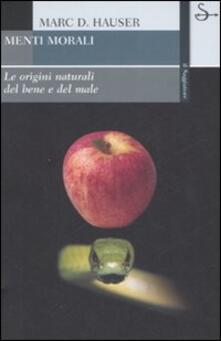 Menti morali. Le origini naturali del bene e del male - Marc D. Hauser - copertina