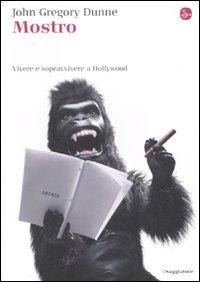 Mostro. Vivere e sopravvivere a Hollywood