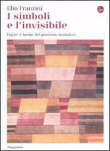 I simboli e l'invisibile. Figure e forme del pensiero simbolico