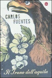 Libro Il trono dell'aquila Carlos Fuentes
