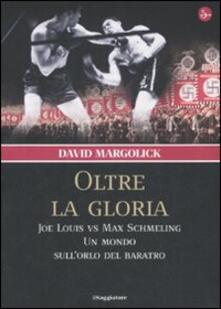 Antondemarirreguera.es Oltre la gloria. Joe Louis vs Max Schmeling. Un mondo sull'orlo del baratro Image