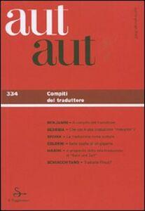 Foto Cover di Aut aut. Vol. 334: Compiti del traduttore., Libro di  edito da Il Saggiatore