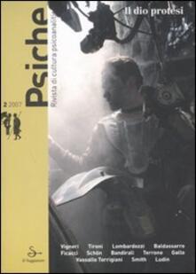 Psiche. Rivista di cultura psicoanalitica (2007). Vol. 2: Il dio protesi..pdf