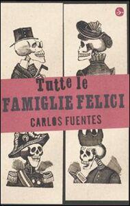 Libro Tutte le famiglie felici Carlos Fuentes