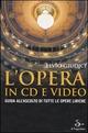 opera in CD e video.
