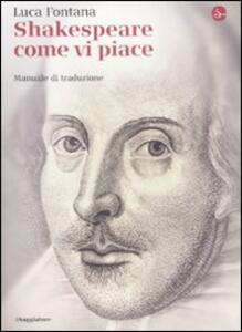Shakespeare come vi piace. Manuale di traduzione