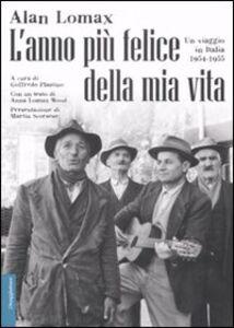 Libro L' anno più felice della mia vita. Un viaggio in Italia (1954-55) Alan Lomax