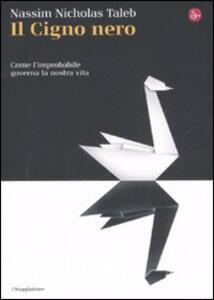 Il cigno nero. Come l'improbabile governa la nostra vita - Nassim Nicholas Taleb - copertina
