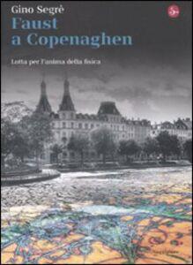 Libro Faust a Copenaghen. Lotta per l'anima della fisica Gino Segrè