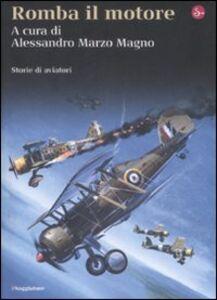 Libro Romba il motore. Storie di aviatori