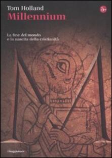 Millennium. La fine del mondo e la nascita della cristianità - Tom Holland - copertina