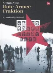 Rote Armee Fraktion. Il caso Baader-Meinhof