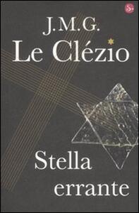 Libro Stella errante Jean-Marie Gustave Le Clézio