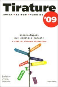Libro Tirature '09. Milano-Napoli. Due capitali mancate