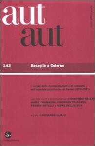 Aut aut. Vol. 342: Basaglia a Colorno.