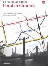 Londra chiama. Otto scrittori raccontano la loro metropoli