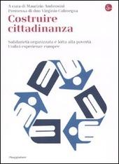 Costruire cittadinanza. Solidarietà organizzata e lotta alla povertà. Undici esperienze europee