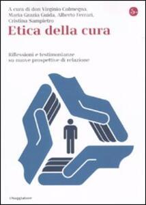 Etica della cura. Riflessioni e testimonianze su nuove prospettive di relazione