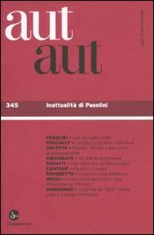 Criticalwinenotav.it Aut aut. Vol. 345: Inattualità di Pasolini. Image