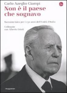 Non è il paese che sognavo. Taccuino laico per i 150 anni dellUnità dItalia. Colloquio con Alberto Orioli.pdf
