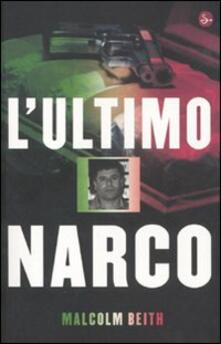 L' ultimo narco - Malcolm Beith - copertina