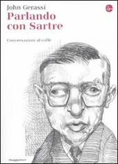 Parlando con Sartre. Conversazioni al caffè