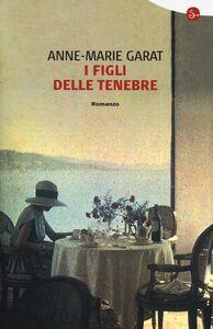 Libro I figli delle tenebre Anne-Marie Garat