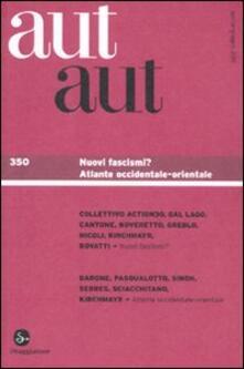 Aut aut. Vol. 350: Nuovi fascismi?. - copertina
