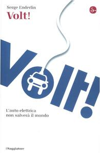 Libro Volt! L'auto elettrica non salverà il mondo Serge Enderlin