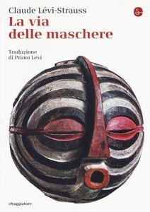 Libro La via delle maschere Claude Lévi-Strauss