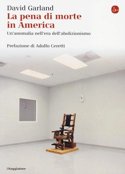 La pena di morte in America. Un'anomalia nell'era dell'abolizionismo - David Garland - copertina
