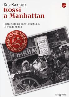 Teamforchildrenvicenza.it Rossi a Manhattan. Comunisti nel paese sbagliato. La mia famiglia Image