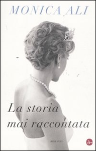 Libro La storia mai raccontata Monica Ali