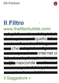 Il Il filtro. Quello che internet ci nasconde - Pariser Eli - wuz.it