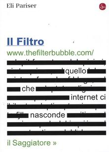 Il filtro. Quello che internet ci nasconde - Eli Pariser - copertina
