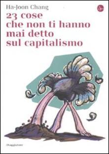 23 cose che non ti hanno mai detto sul capitalismo - Ha-Joon Chang - copertina