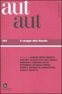 Libro Aut aut. Vol. 353: Il coraggio della filosofia.