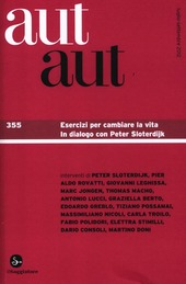 Aut aut. Vol. 355: Esercizi per cambiare la vita. In dialogo con Peter Sloterdijk.