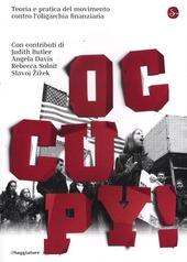 Occupy! Teoria e pratica del movimento contro l'oligarchia finanziaria