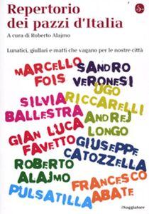 Libro Repertorio dei pazzi d'Italia. Lunatici, giullari e matti che vengono per le nostre città