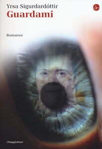 Libro Guardami Yrsa Sigurdardóttir