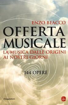 Offerta musicale. La musica dalle origini ai nostri giorni. 144 opere