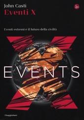 Eventi X. Eventi estremi e il futuro della civiltà